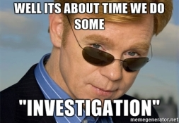 well-its-about-time-we-do-some-investigation